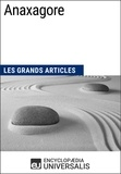 Encyclopaedia Universalis - Anaxagore - Les Grands Articles d'Universalis.