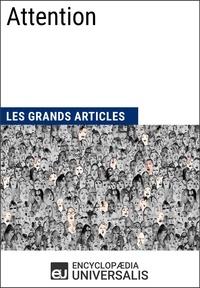 Encyclopaedia Universalis - Attention - Les Grands Articles d'Universalis.