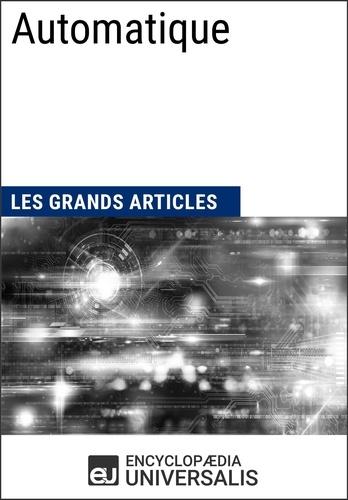 Encyclopaedia Universalis - Automatique - Les Grands Articles d'Universalis.