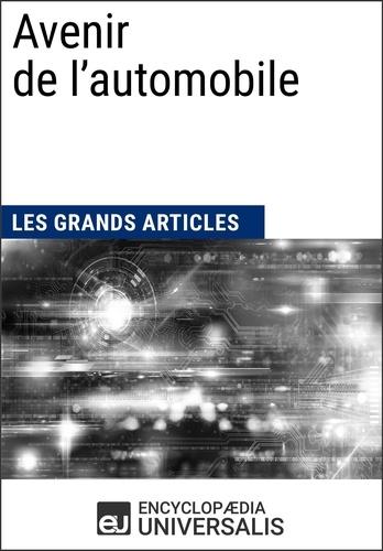 Encyclopaedia Universalis - Avenir de l'automobile - Les Grands Articles d'Universalis.