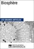 Encyclopaedia Universalis - Biosphère - Les Grands Articles d'Universalis.