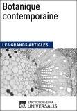 Encyclopaedia Universalis - Botanique contemporaine - Les Grands Articles d'Universalis.