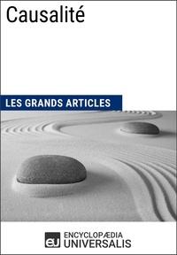 Encyclopaedia Universalis - Causalité - Les Grands Articles d'Universalis.