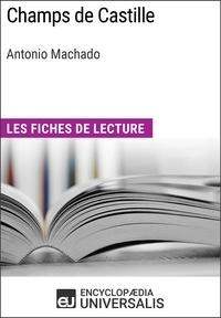 Encyclopaedia Universalis - Champs de Castille d'Antonio Machado - Les fiches de lecture.