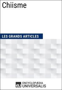 Encyclopaedia Universalis - Chiisme - Les Grands Articles d'Universalis.
