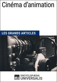 Encyclopaedia Universalis - Cinéma d'animation - Les Grands Articles d'Universalis.