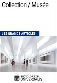 Encyclopaedia Universalis - Collection / Musée - Les Grands Articles d'Universalis.