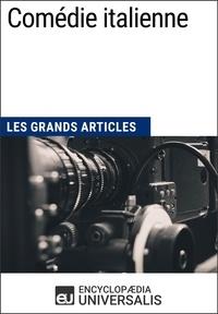 Encyclopaedia Universalis - Comédie italienne - Les Grands Articles d'Universalis.
