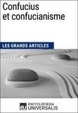 Encyclopaedia Universalis - Confucius et confucianisme - Les Grands Articles d'Universalis.