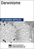 Encyclopaedia Universalis - Darwinisme - Les Grands Articles d'Universalis.
