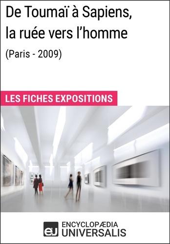 Encyclopaedia Universalis - De Toumaï à Sapiens, la ruée vers l'homme (Paris - 2009) - Les Fiches Exposition d'Universalis.