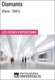 Encyclopaedia Universalis - Diamants (Paris - 2001) - Les Fiches Exposition d'Universalis.