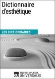 Encyclopaedia Universalis - Dictionnaire d'esthétique - Les Dictionnaires d'Universalis.
