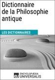 Encyclopaedia Universalis - Dictionnaire de la Philosophie antique - Les Dictionnaires d'Universalis.