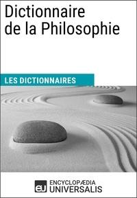 Encyclopaedia Universalis - Dictionnaire de la Philosophie - Les Dictionnaires d'Universalis.