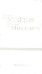 Encyclopaedia Universalis - Dictionnaire des Musiques Dictionnaire des Musiciens.