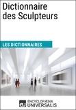 Encyclopaedia Universalis - Dictionnaire des Sculpteurs - Les Dictionnaires d'Universalis.