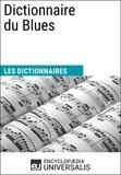 Encyclopaedia Universalis - Dictionnaire du Blues - (Les Dictionnaires d'Universalis).