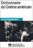Encyclopaedia Universalis - Dictionnaire du Cinéma américain - (Les Dictionnaires d'Universalis).