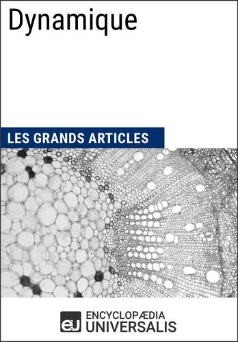 Encyclopaedia Universalis - Dynamique - Les Grands Articles d'Universalis.