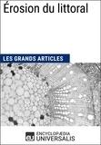 Encyclopaedia Universalis - Érosion du littoral - Les Grands Articles d'Universalis.