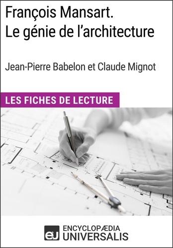 Encyclopaedia Universalis - François Mansart. Le génie de l'architecture, dir. Jean-Pierre Babelon et Claude Mignot - Les Fiches de Lecture d'Universalis.