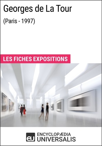 Encyclopaedia Universalis - Georges de La Tour (Paris - 1997) - Les Fiches Exposition d'Universalis.