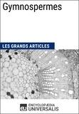 Encyclopaedia Universalis - Gymnospermes - Les Grands Articles d'Universalis.