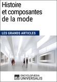 Encyclopaedia Universalis - Histoire et composantes de la mode (Les Grands Articles) - (Les Grands Articles d'Universalis).