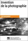Encyclopaedia Universalis - Invention de la photographie - (Les Dossiers d'Universalis).