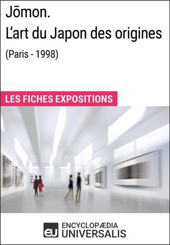 Encyclopaedia Universalis - Jōmon. L'art du Japon des origines (Paris - 1998) - Les Fiches Exposition d'Universalis.