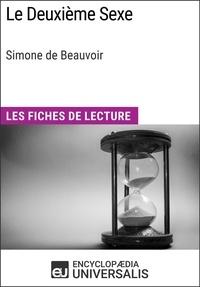 Encyclopaedia Universalis - Le Deuxième Sexe de Simone de Beauvoir - Les Fiches de lecture d'Universalis.