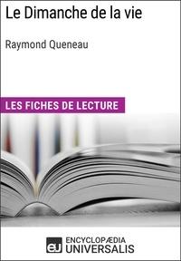 Encyclopaedia Universalis - Le Dimanche de la vie de Raymond Queneau - Les Fiches de lecture d'Universalis.