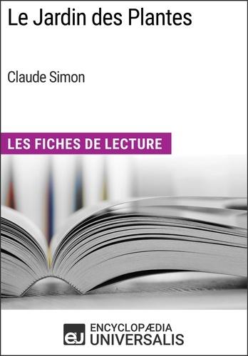 Encyclopaedia Universalis - Le Jardin des Plantes de Claude Simon - Les Fiches de Lecture d'Universalis.