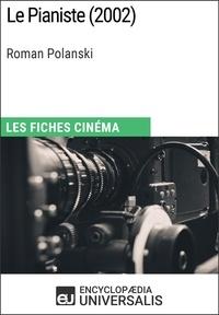 Encyclopaedia Universalis - Le Pianiste de Roman Polanski - Les Fiches Cinéma d'Universalis.