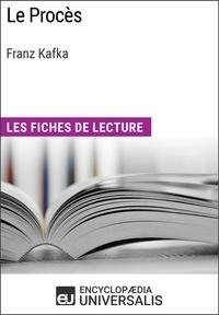 Encyclopaedia Universalis - Le Procès de Franz Kafka - Les Fiches de lecture d'Universalis.