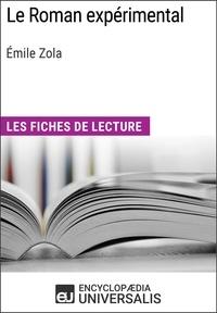 Encyclopaedia Universalis - Le Roman expérimental d'Émile Zola - Les Fiches de lecture d'Universalis.