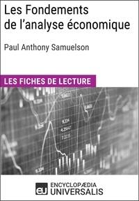 Encyclopaedia Universalis - Les Fondements de l'analyse économique de Paul Anthony Samuelson - Les Fiches de lecture d'Universalis.