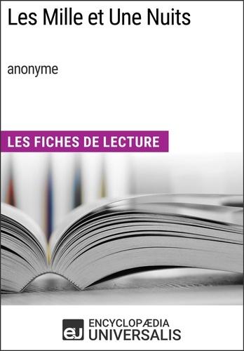 Encyclopaedia Universalis - Les Mille et Une Nuits (anonyme) - Les Fiches de Lecture d'Universalis.