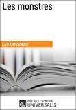Encyclopaedia Universalis - Les monstres - (Les Dossiers d'Universalis).