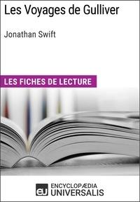Encyclopaedia Universalis - Les Voyages de Gulliver de Jonathan Swift - Les Fiches de lecture d'Universalis.
