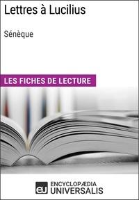 Encyclopaedia Universalis - Lettres à Lucilius de Sénèque - Les Fiches de lecture d'Universalis.