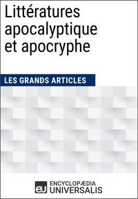 Encyclopaedia Universalis - Littératures apocalyptique et apocryphe - Les Grands Articles d'Universalis.