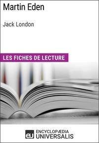 Encyclopaedia Universalis - Martin Eden de Jack London - Les Fiches de lecture d'Universalis.