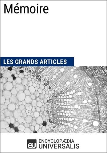 Encyclopaedia Universalis - Mémoire - Les Grands Articles d'Universalis.