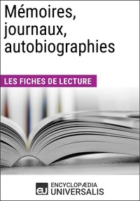 Encyclopaedia Universalis - Mémoires, journaux, autobiographies - Les Fiches de lecture d'Universalis.