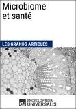 Encyclopaedia Universalis - Microbiome et santé - Les Grands Articles d'Universalis.