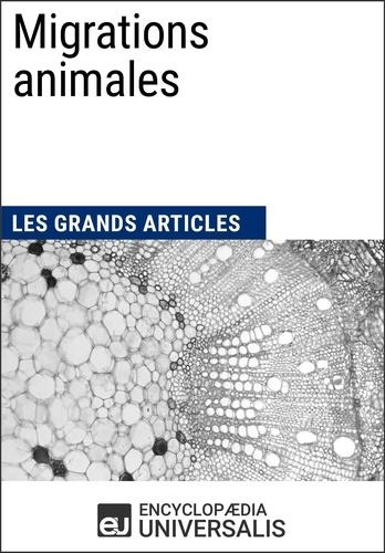 Encyclopaedia Universalis - Migrations animales - Les Grands Articles d'Universalis.