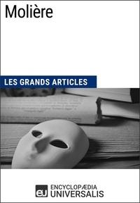 Encyclopaedia Universalis - Molière - Les Grands Articles d'Universalis.