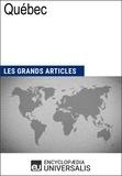 Encyclopaedia Universalis - Québec - Les Grands Articles d'Universalis.